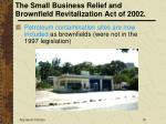the small business relief and brownfield revitalization act of 200218