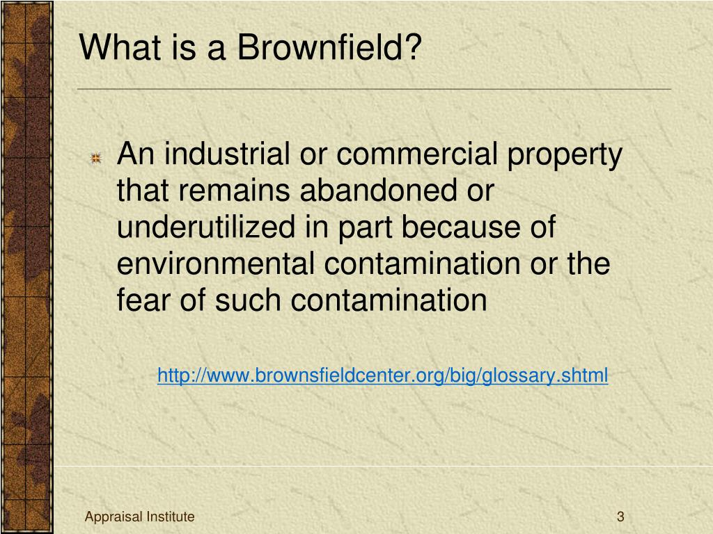 An industrial or commercial property that remains abandoned or underutilized in part because of environmental contamination or the