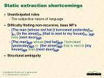 static extraction shortcomings