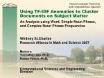 using tf idf anomalies to cluster documents on subject matter