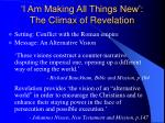 i am making all things new the climax of revelation22