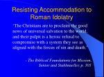 resisting accommodation to roman idolatry