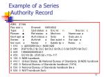 example of a series authority record