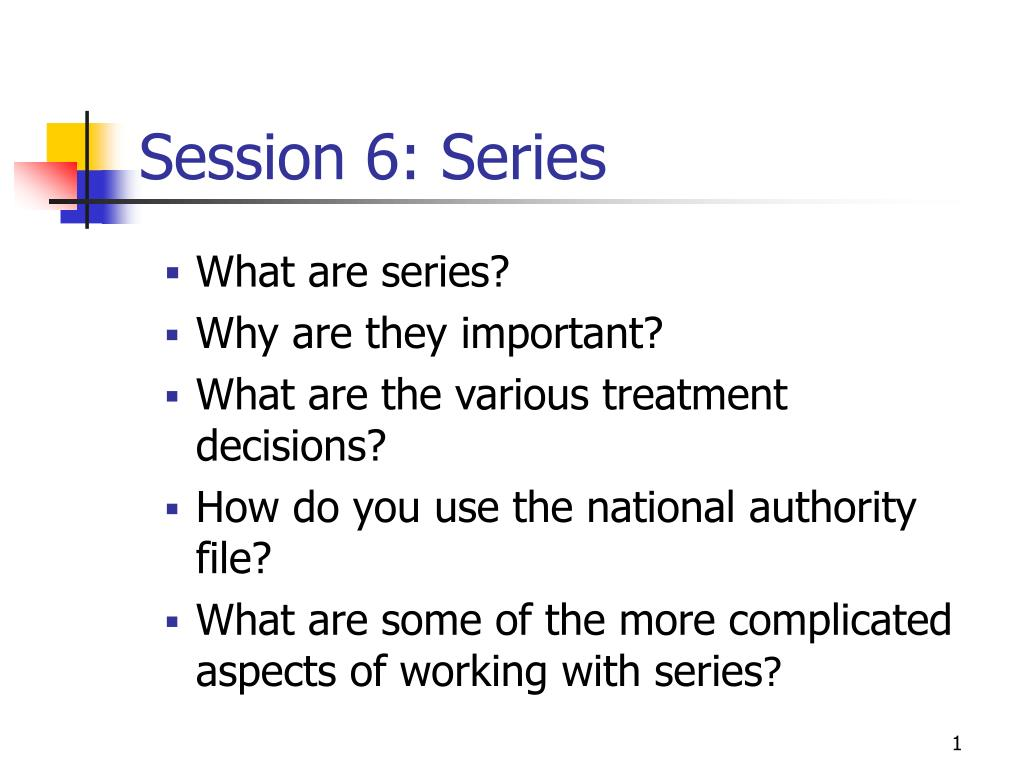 session 6 series
