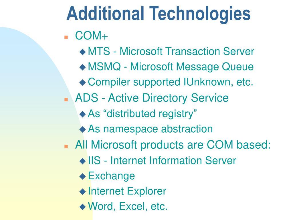 Additional Technologies