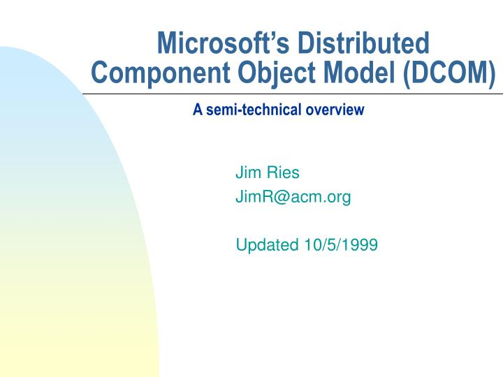 Microsoft s distributed component object model dcom l.jpg