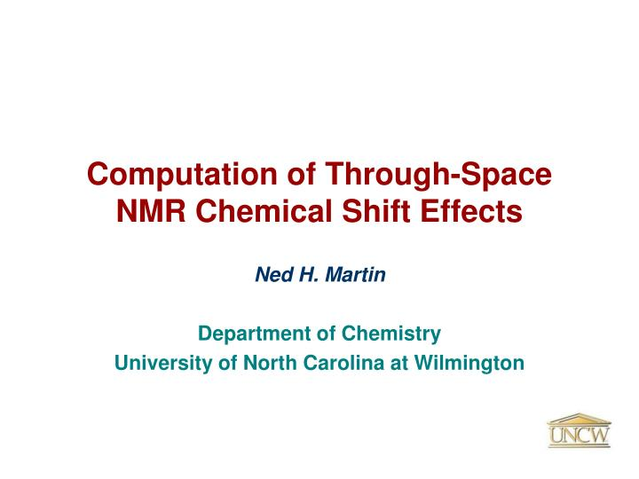 Computation of through space nmr chemical shift effects l.jpg