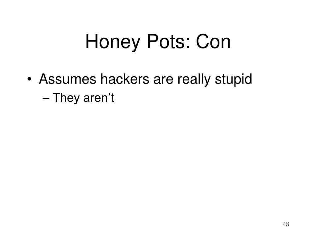 Honey Pots: Con
