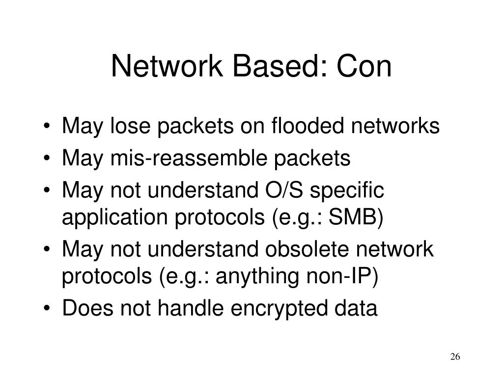 Network Based: Con