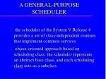 a general purpose scheduler
