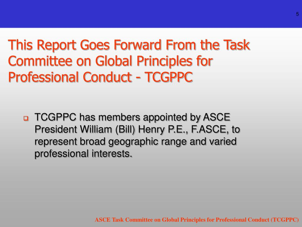 This Report Goes Forward From the Task Committee on Global Principles for Professional Conduct - TCGPPC