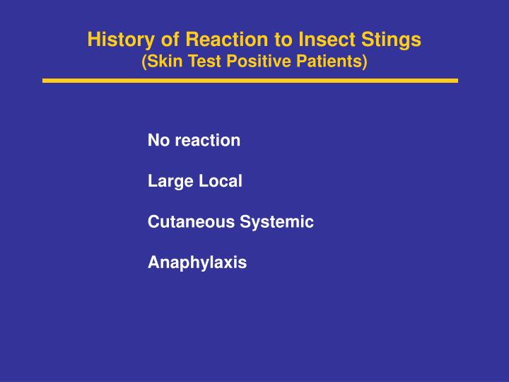 History of reaction to insect stings skin test positive patients