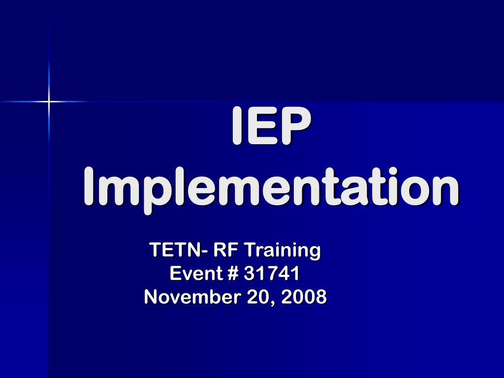 IEP Implementation