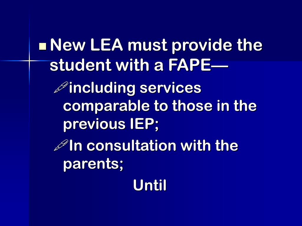 New LEA must provide the student with a FAPE—