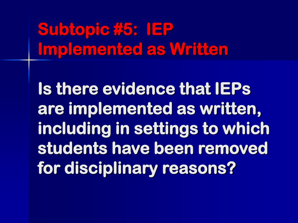 Subtopic #5:  IEP Implemented as Written