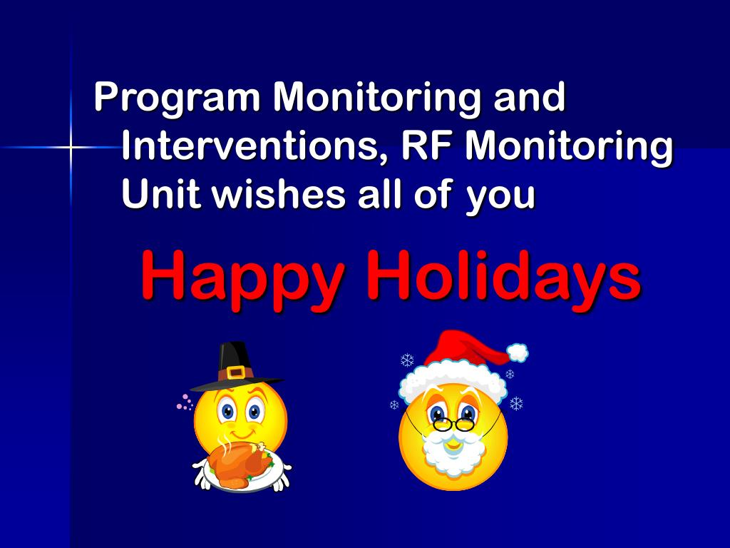 Program Monitoring and Interventions, RF Monitoring Unit wishes all of you