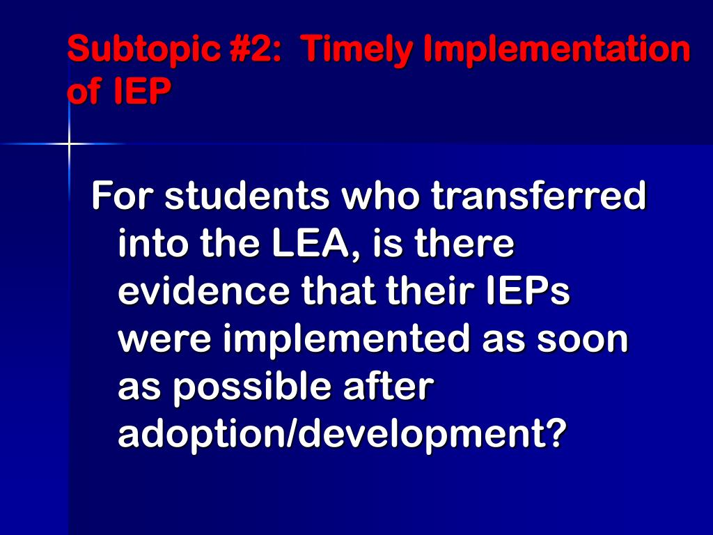 Subtopic #2:  Timely Implementation of IEP