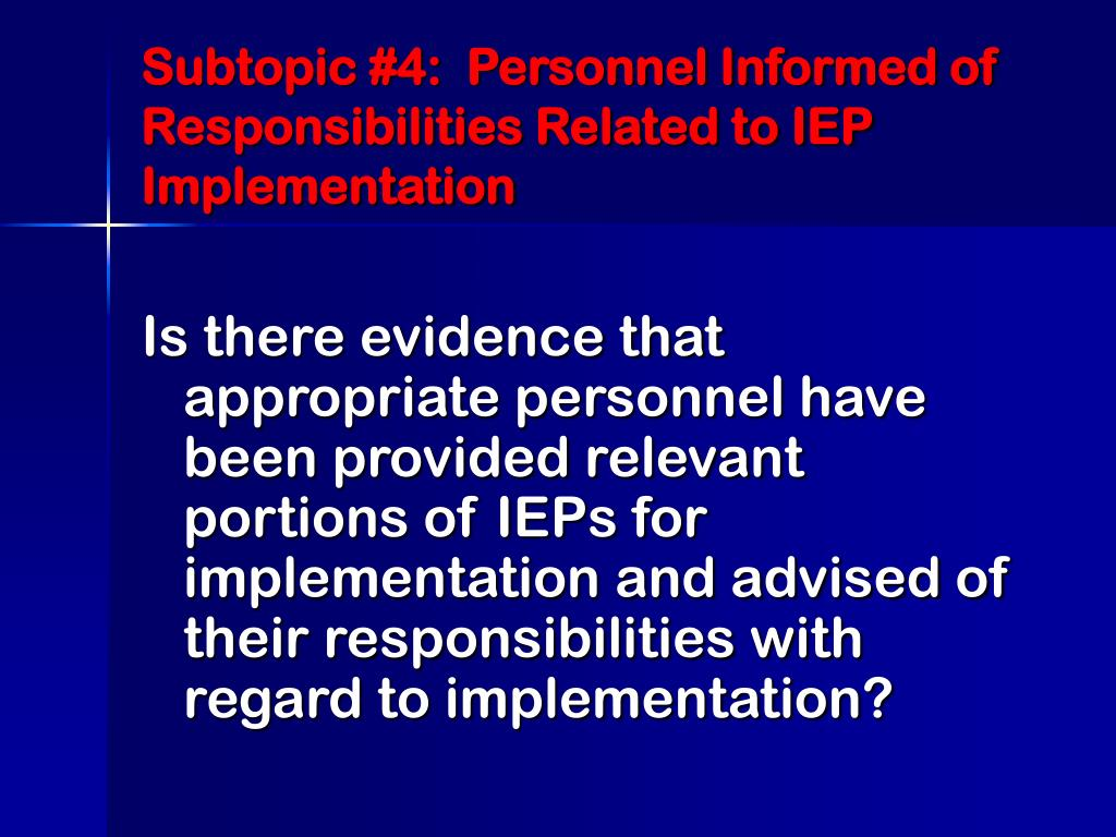 Subtopic #4:  Personnel Informed of Responsibilities Related to IEP Implementation