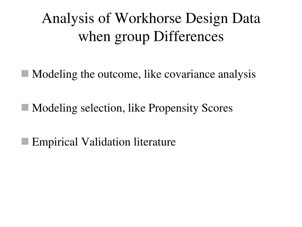 Analysis of Workhorse Design Data when group Differences