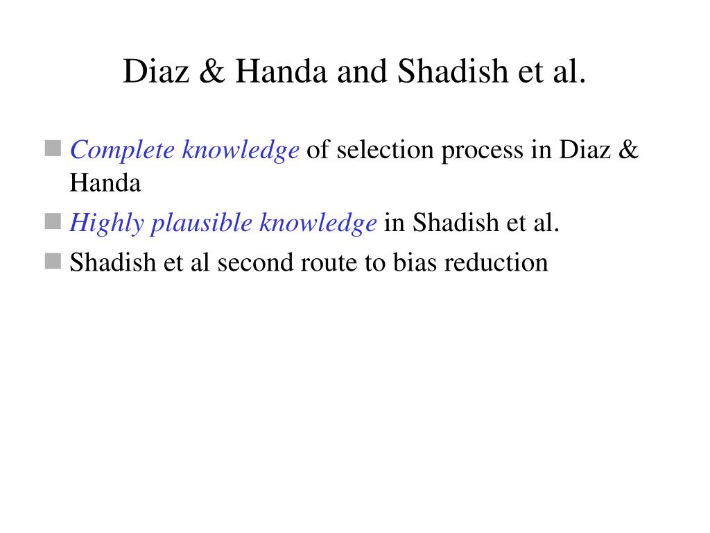 Diaz & Handa and Shadish et al.