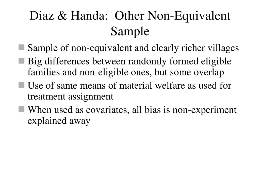 Diaz & Handa:  Other Non-Equivalent Sample