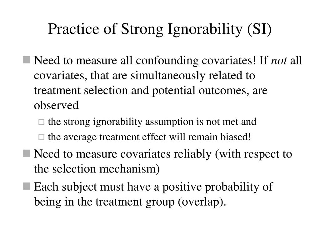 Practice of Strong Ignorability (SI)