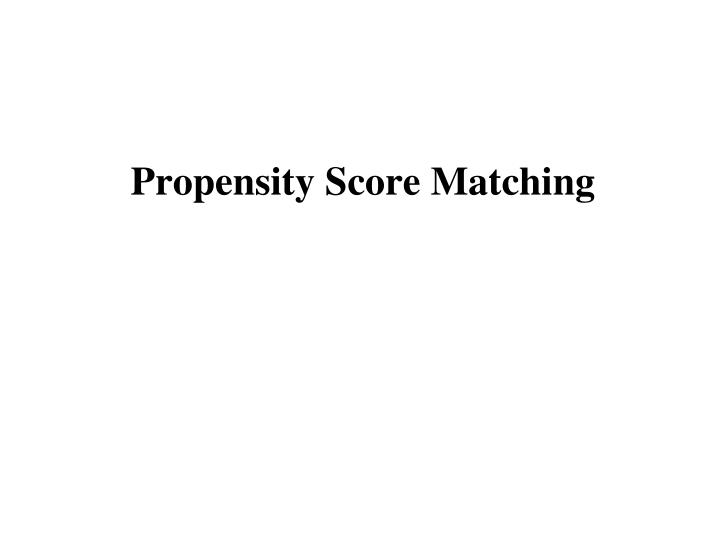 Propensity score matching l.jpg