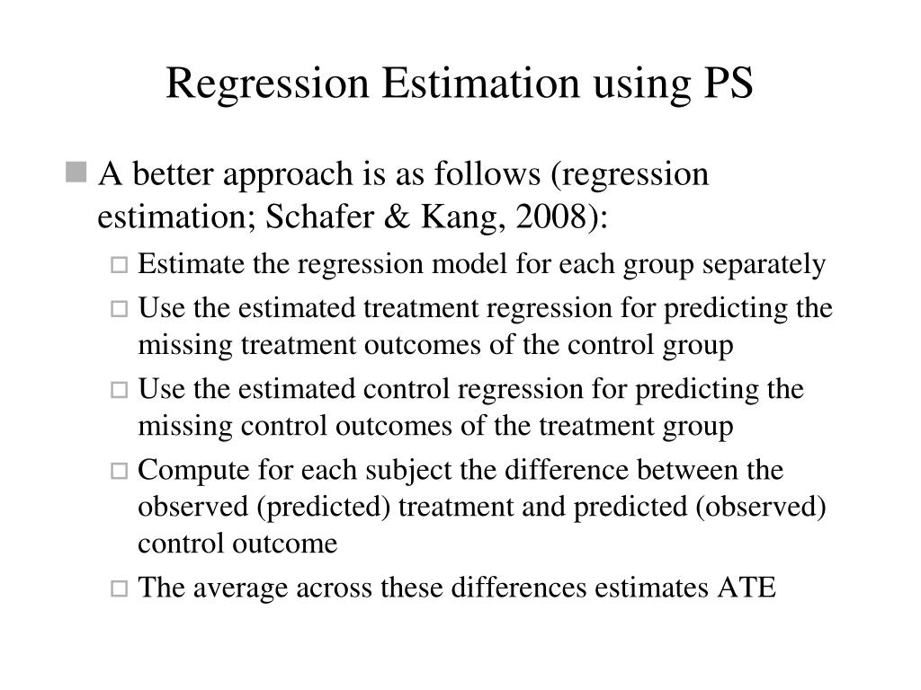 Regression Estimation using PS