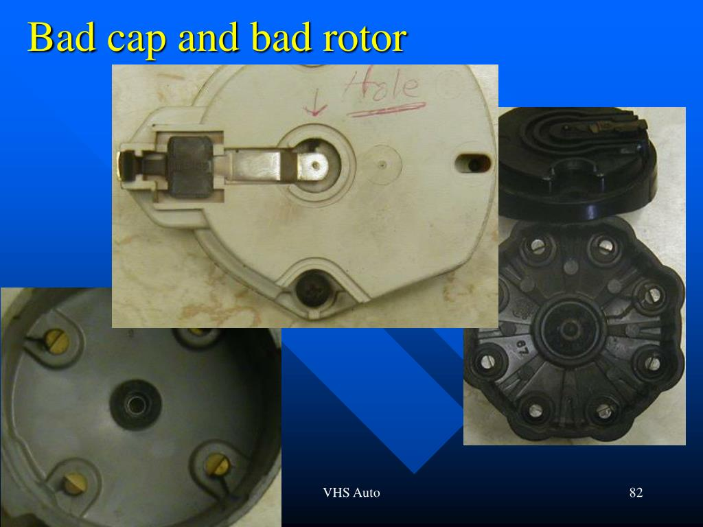 Bad cap and bad rotor