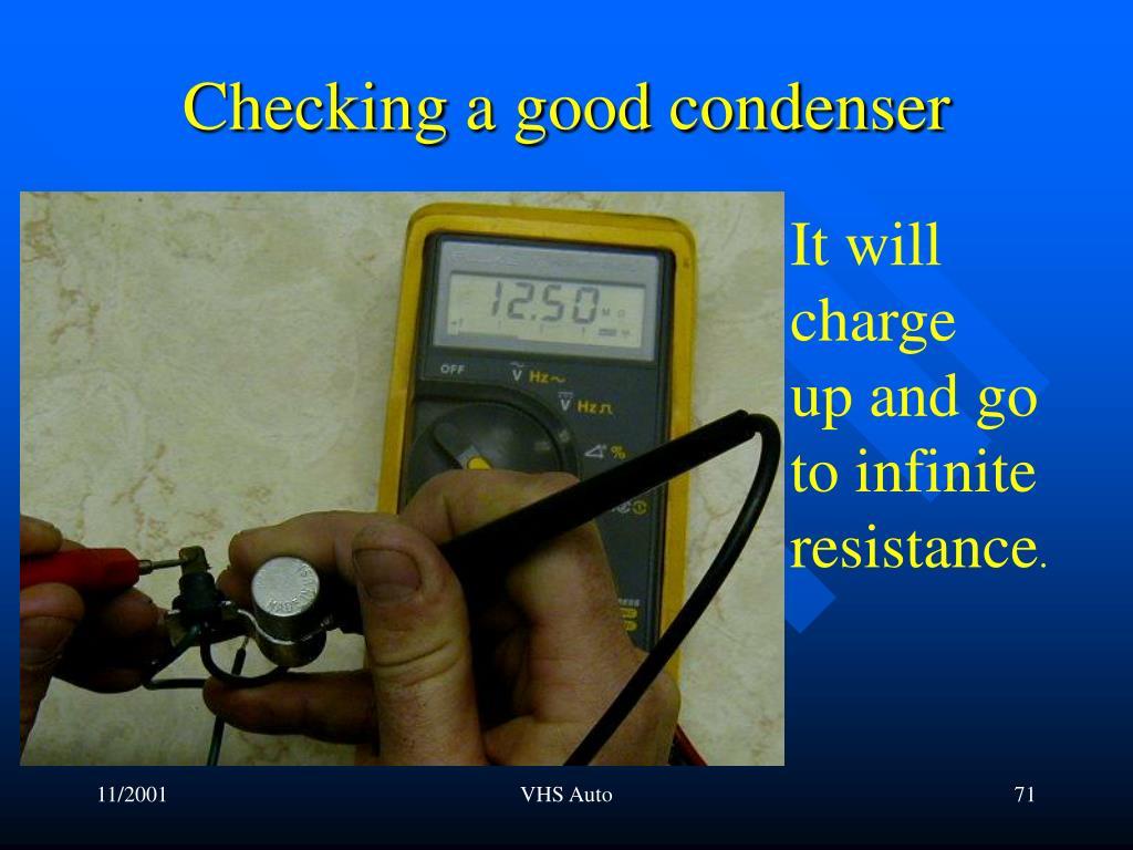 Checking a good condenser