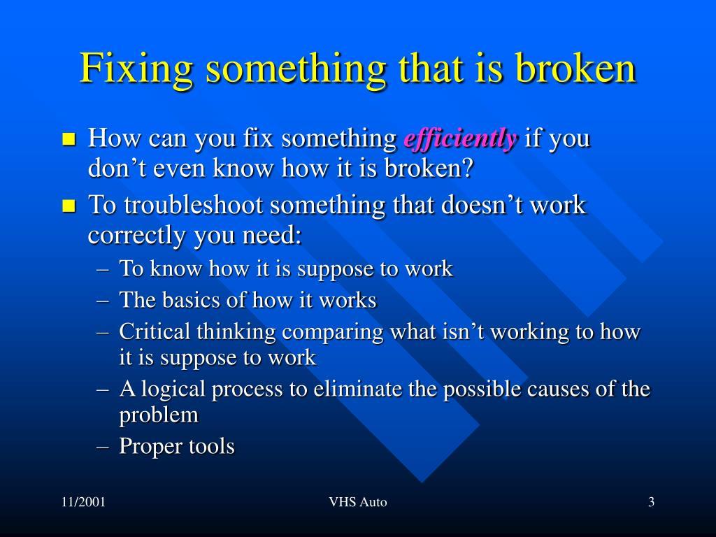 Fixing something that is broken