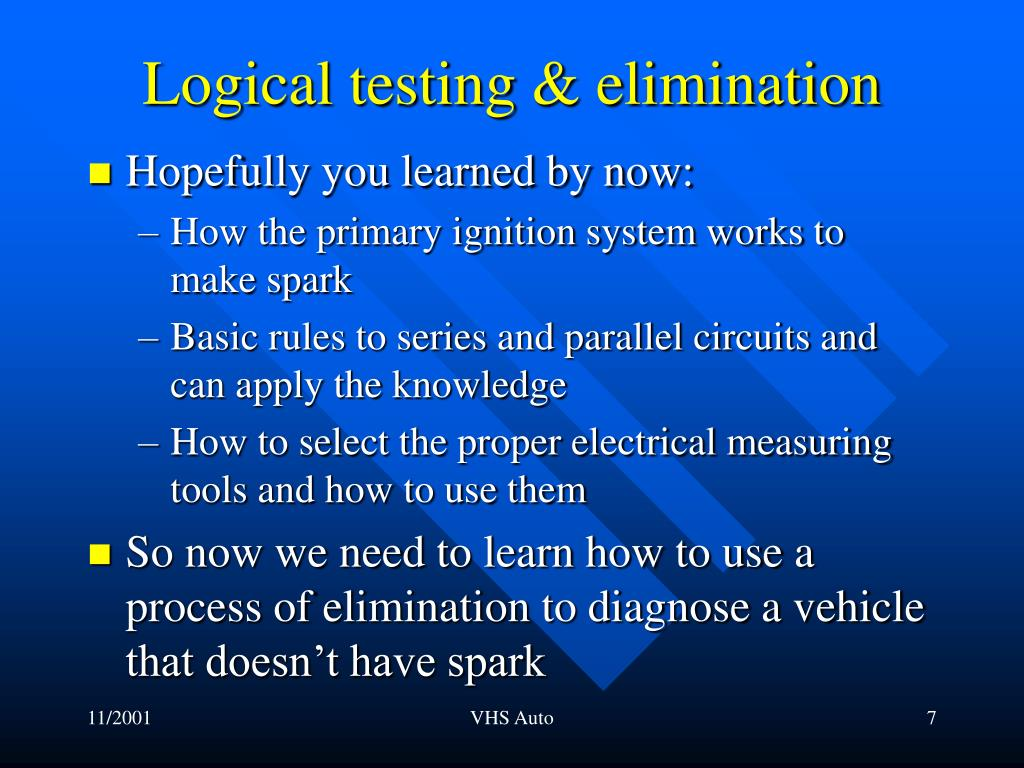 Logical testing & elimination
