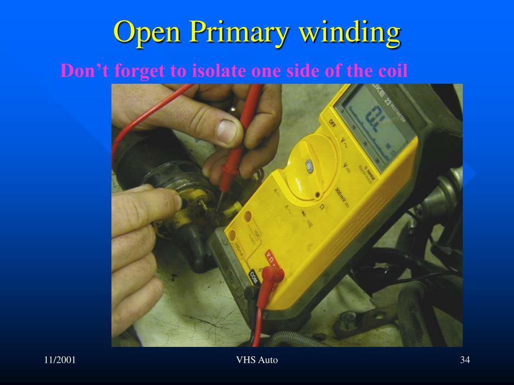 Open Primary winding