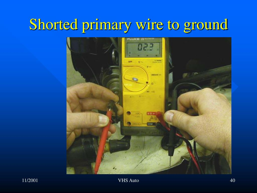 Shorted primary wire to ground