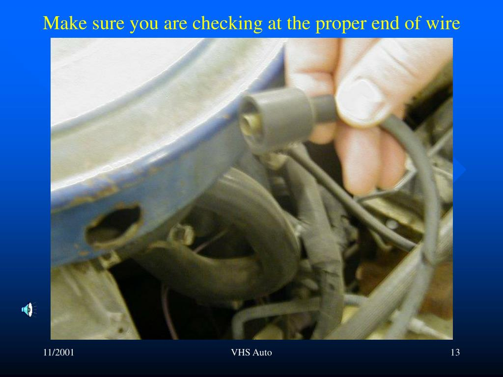 Make sure you are checking at the proper end of wire