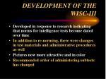 development of the wisc iii