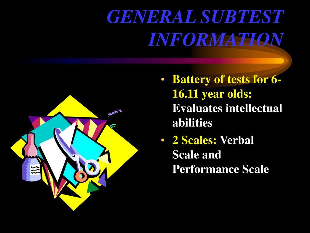 GENERAL SUBTEST INFORMATION