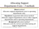 allocating support departments costs 3 methods