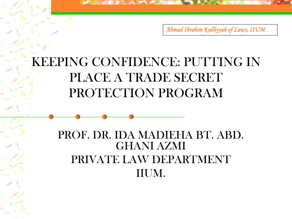 keeping confidence putting in place a trade secret protection program