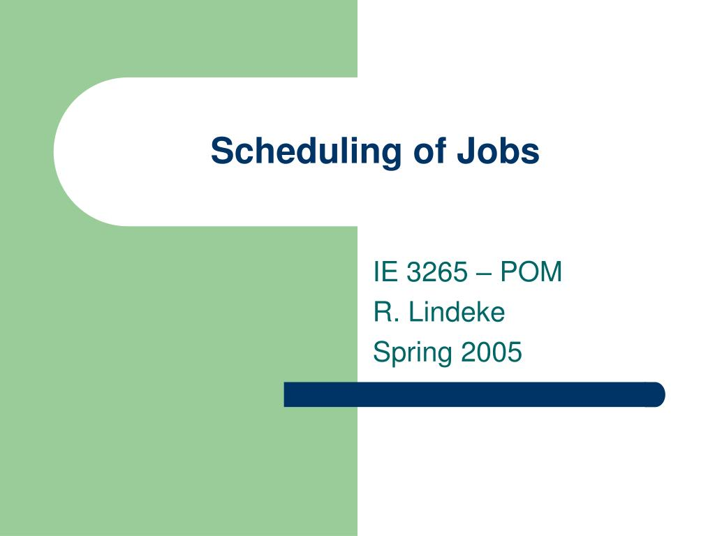 scheduling of jobs