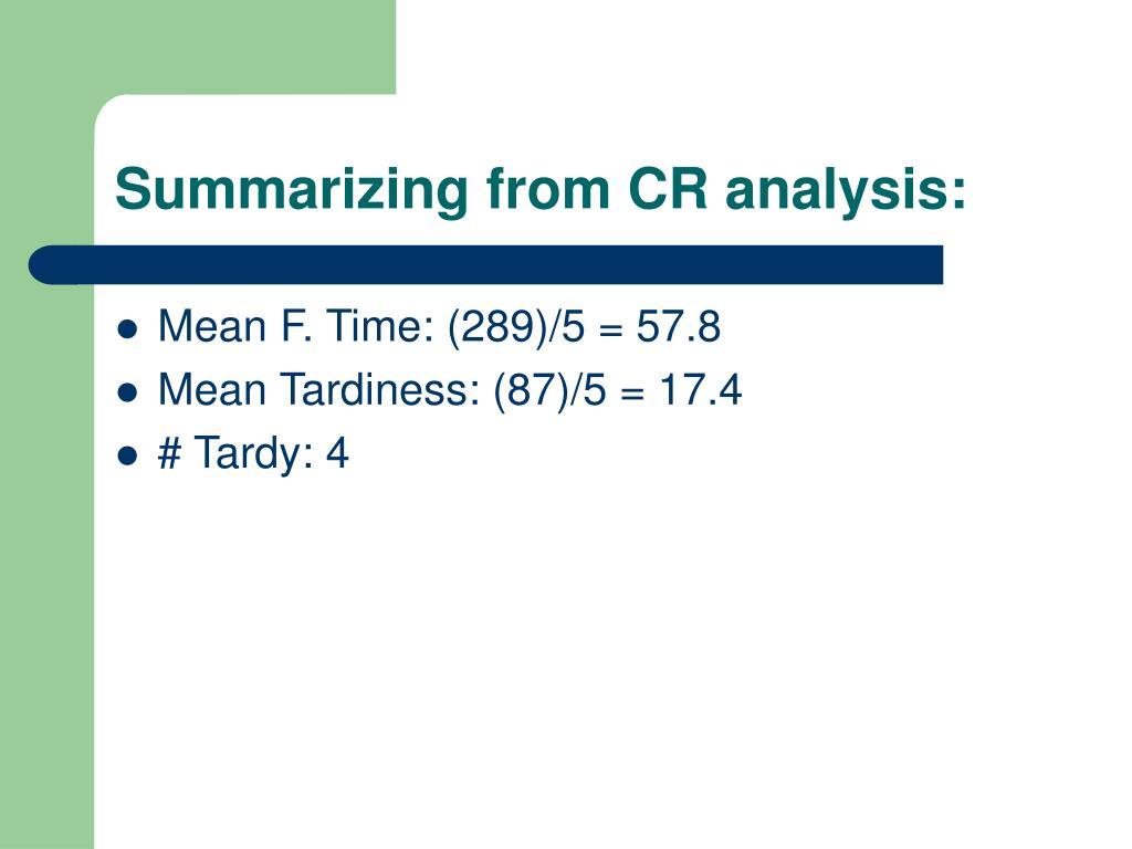 Summarizing from CR analysis: