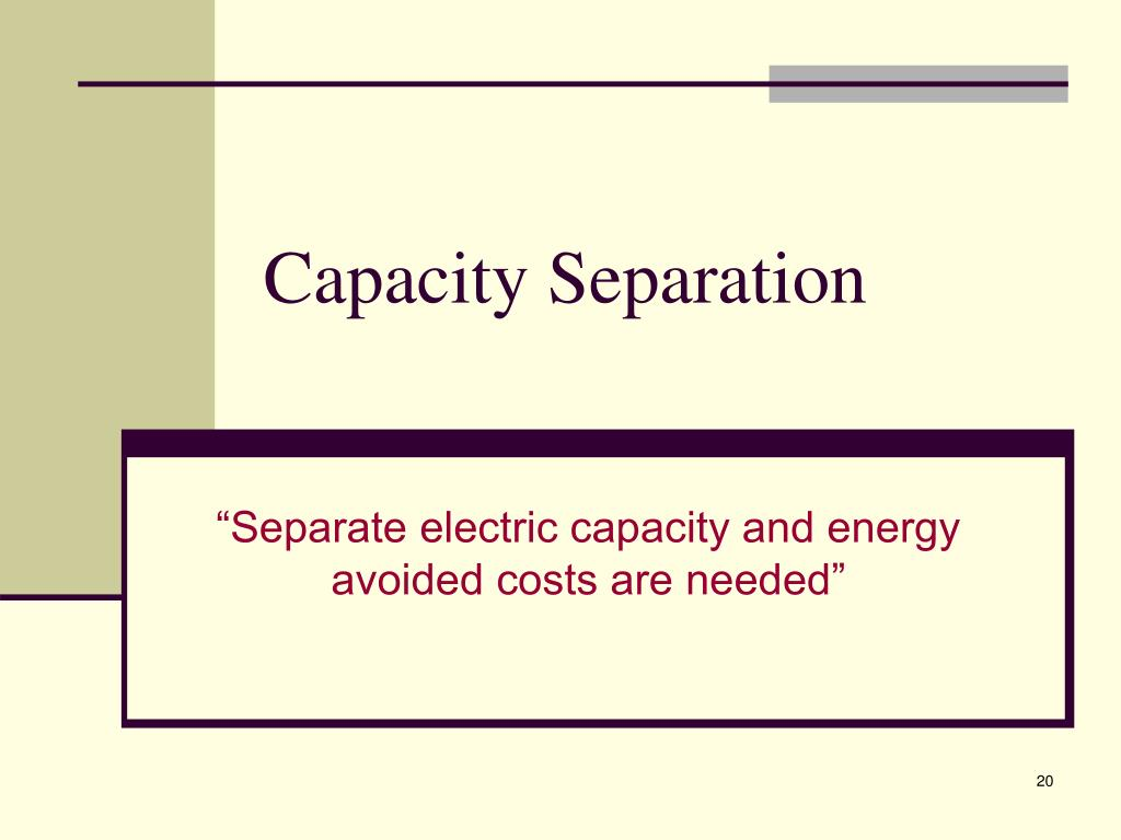 Capacity Separation