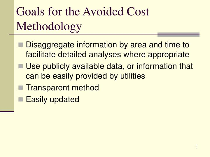 Goals for the avoided cost methodology