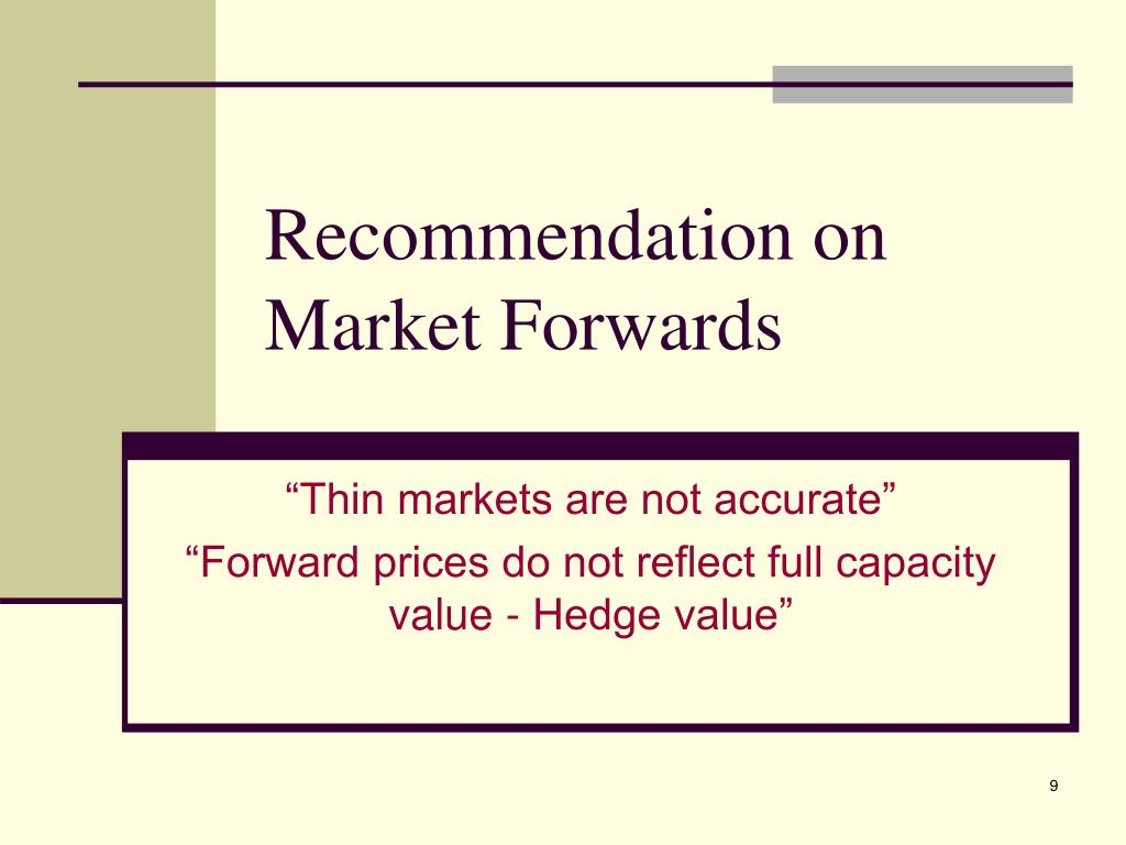 Recommendation on Market Forwards