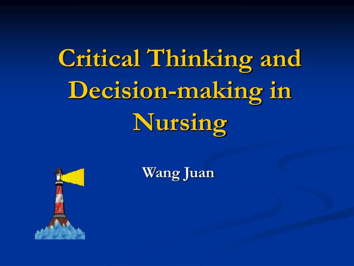critical thinking of nursing Related article: ep211: critical thinking and nursing care plans go together like chicken and waffles  critical thinking in nursing: example 1 i had a patient that was scheduled to go to get a pacemaker placed at 0900 the physician wanted the patient to get 2 units of blood before going downstairs to the procedure i administered it per protocol.