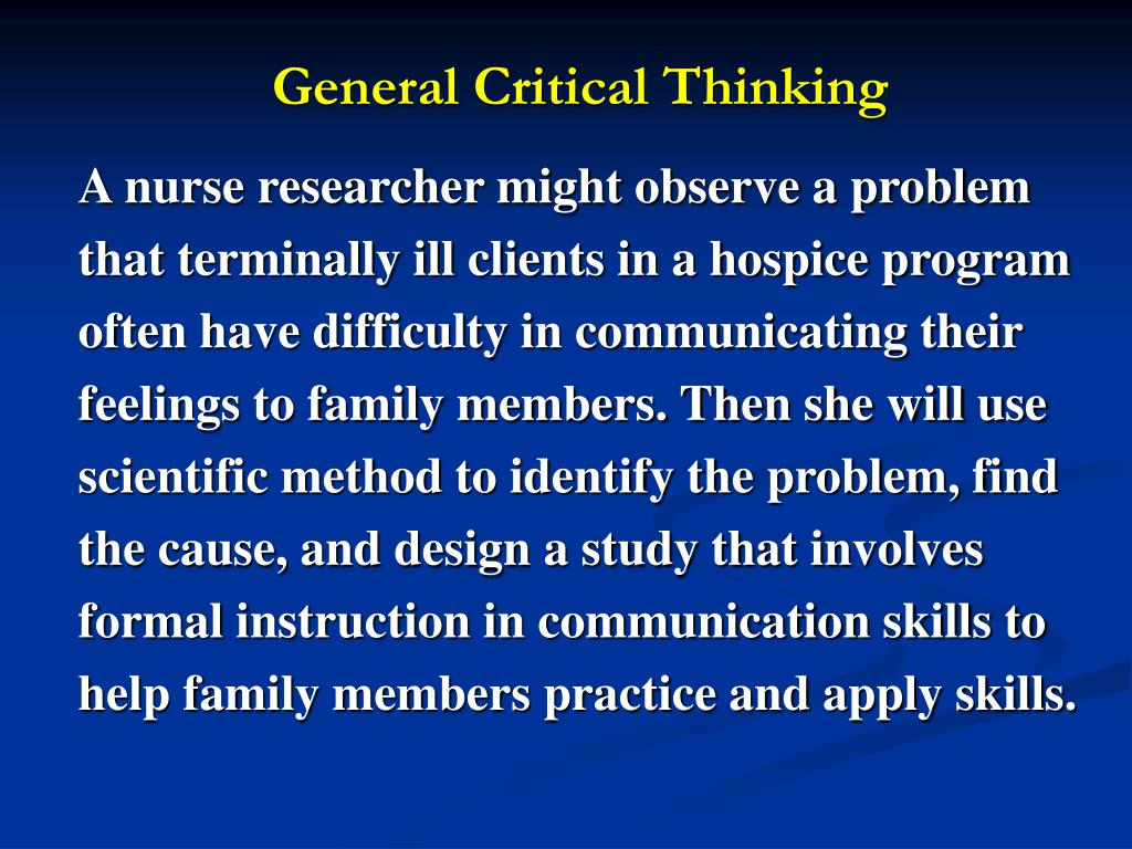 a look at critical thinking and responsibility of thought Critical thinking defined critical thinking means making reasoned judgments that are logical and well-thought out it is a way of thinking in which you don't simply accept all arguments and.