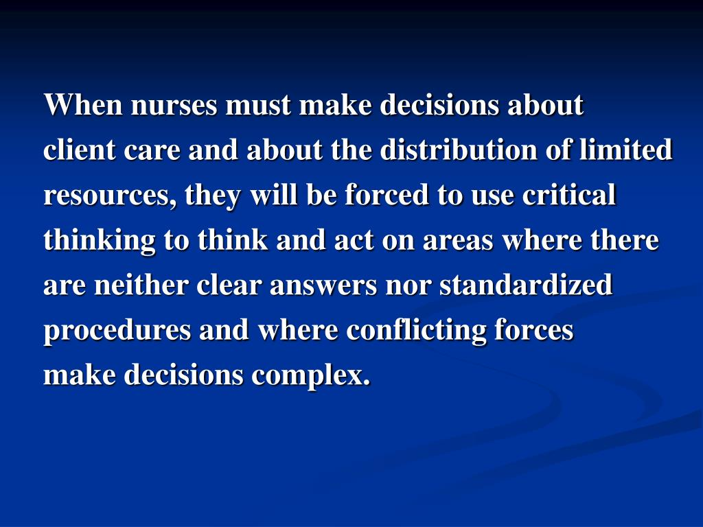 critical thinking for nurses powerpoint Delegation critical thinking communication time management  the american association of critical-care nurses  documents similar to charge nurse guidelines.