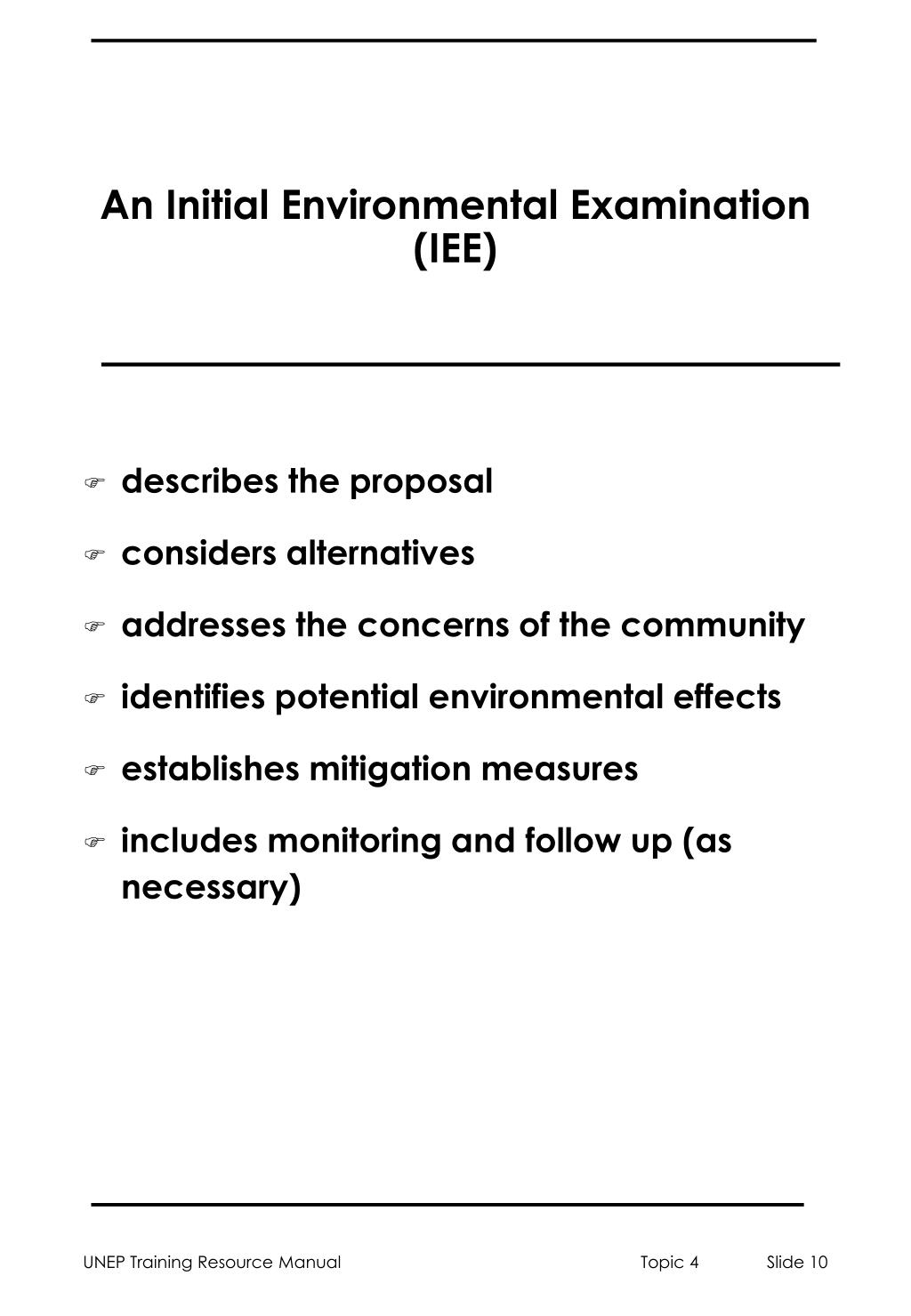 An Initial Environmental Examination (IEE)
