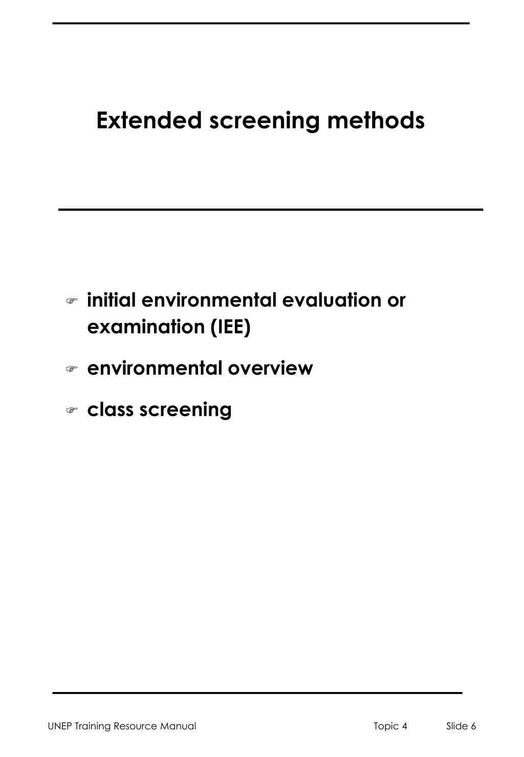 Extended screening methods