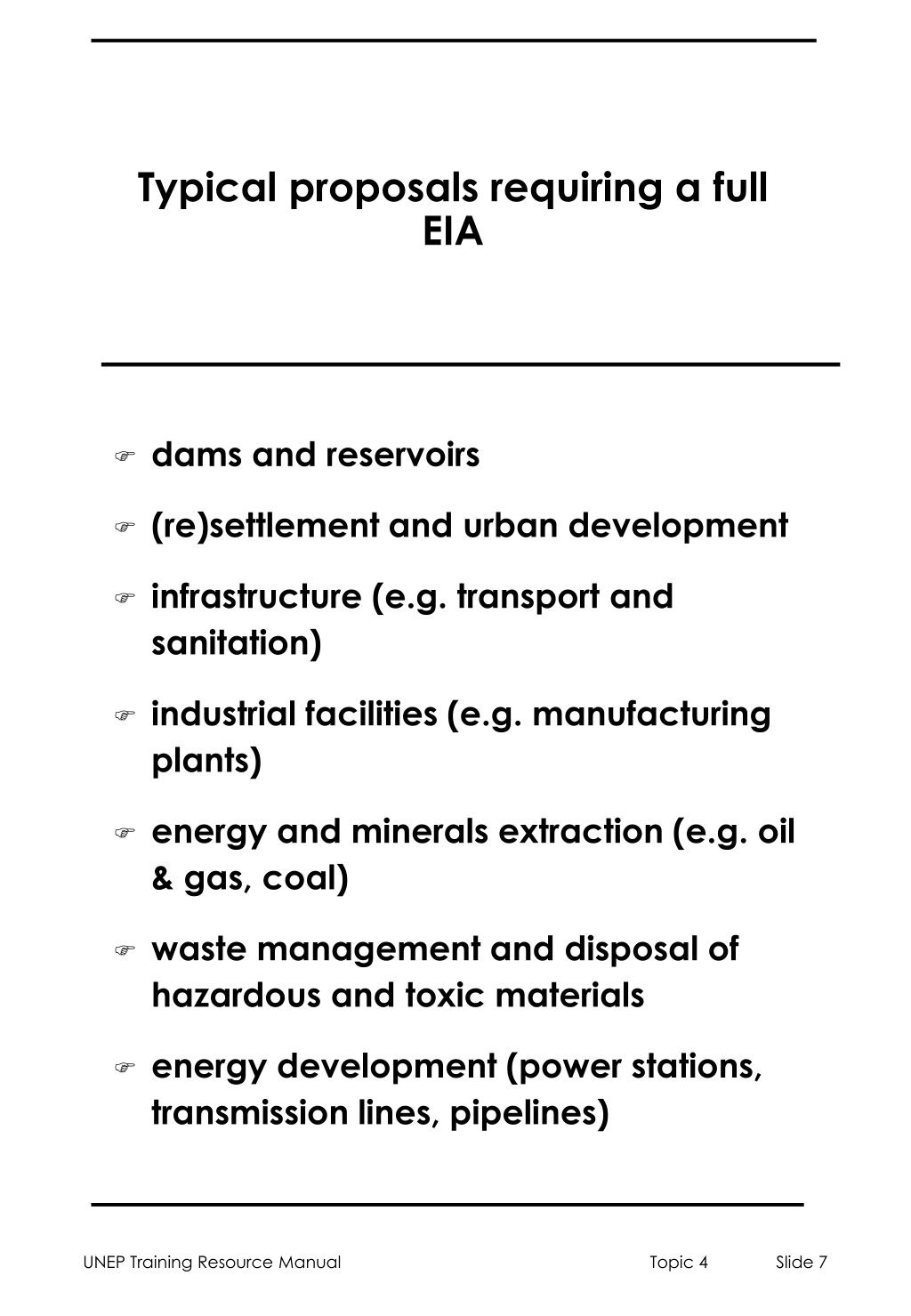 Typical proposals requiring a full EIA
